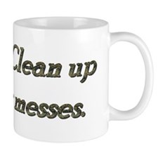 Rule 45 Clean up your messes Mug