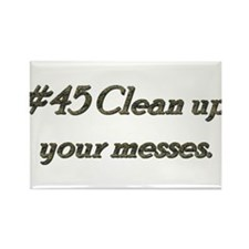 Rule 45 Clean up your messes Rectangle Magnet