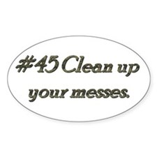 Rule 45 Clean up your messes Decal