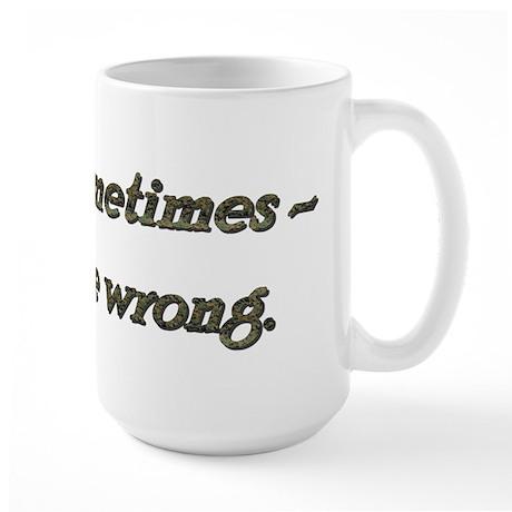 Rule 51 Sometimes you're wrong Large Mug