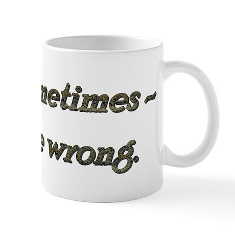 Rule 51 Sometimes you're wrong Mug