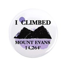 "I Climbed MOUNT EVANS 14,264' 3.5"" Button"