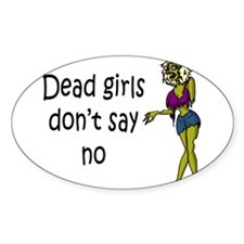 Dead Girls Don't Say No Decal