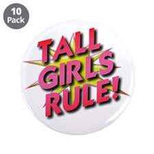 "Tall Girls Rule! 3.5"" Button (10 pack)"