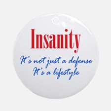 Insanity Defense and Lifestyle Ornament (Round)
