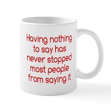 Nothing to Say Mug