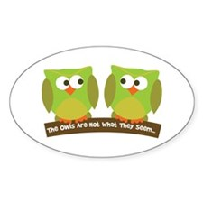 The owls are not what they seem Decal
