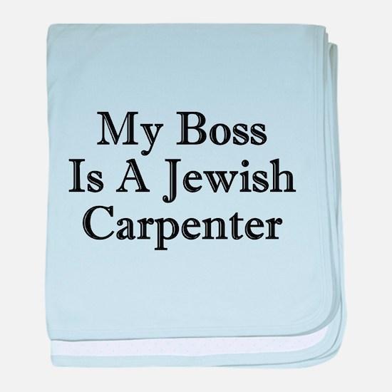 My Boss Is A Jewish Carpenter baby blanket