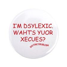 "DYSLEXIC 3.5"" Button (100 pack)"