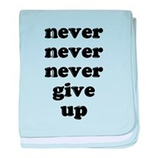 Never Never Never Give Up Shi baby blanket