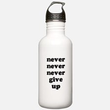Never Never Never Give Up Shi Water Bottle