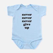Never Never Never Give Up Shi Infant Bodysuit