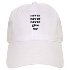 Never Never Never Give Up Shi Baseball Cap