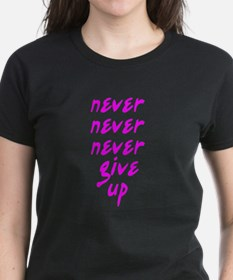 Never Never Never Give Up Shi Tee