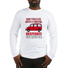 Sometimes Evil Drives a Minivan Long Sleeve T-Shir