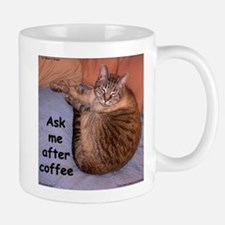 Ask Me After Coffee Mug