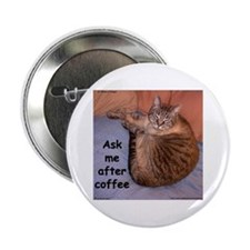 "Ask Me After Coffee 2.25"" Button"