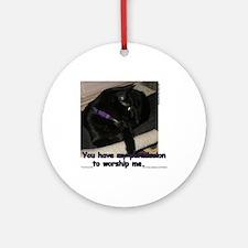 Worship Me... Ornament (Round)