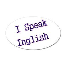 I Speak Inglish 22x14 Oval Wall Peel