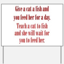 Give a Cat a Fish (Female) Yard Sign
