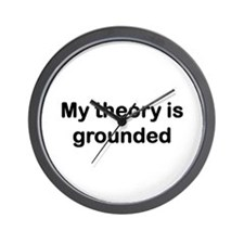 My theory is grounded Wall Clock