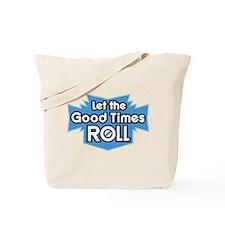 Good Times... Tote Bag