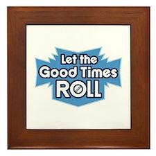 Good Times... Framed Tile