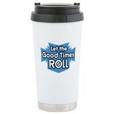 Good Times... Travel Coffee Mug