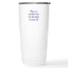 Time for Meds to Wear Off Travel Mug