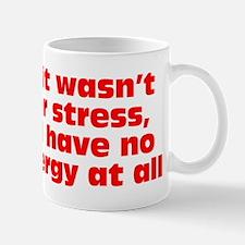 Stress and Energy Mug