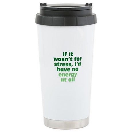 Stress and Energy Stainless Steel Travel Mug