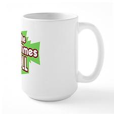 Good Times... Mug