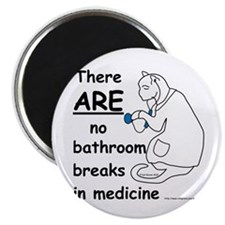 Bathroom Breaks? HA! Magnet