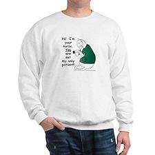 Nurse Has PatientS Sweatshirt