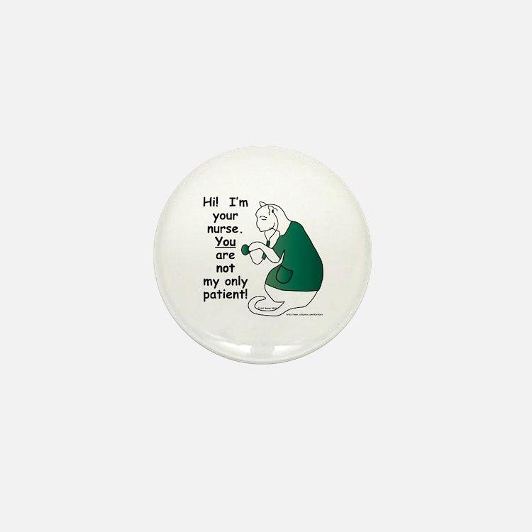 Nurse Has PatientS Mini Button