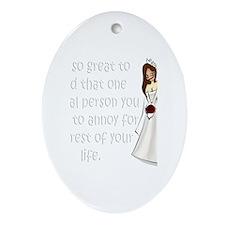 Brown eyed, brunette bride Ornament (Oval)