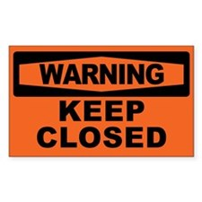 KEEP CLOSED Decal