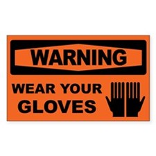 WEAR YOUR GLOVES Decal