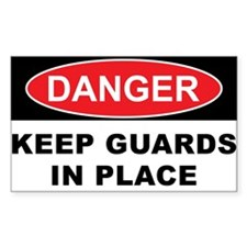 KEEP GUARDS IN PLACE Decal