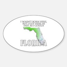 Got here fast! Florida Sticker (Oval)