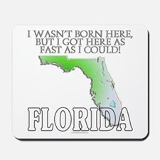 Got here fast! Florida Mousepad