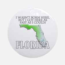 Got here fast! Florida Ornament (Round)