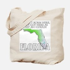 Got here fast! Florida Tote Bag