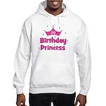 50th Birthday Princess! Hooded Sweatshirt