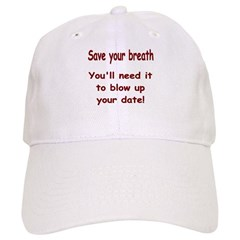 Save your breath Baseball Cap