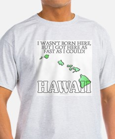 Got here fast! Hawaii T-Shirt