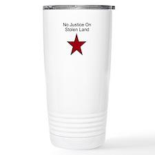 No Justice On Stolen Land Travel Mug