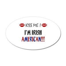 Kiss Me, I'm Irish American 22x14 Oval Wall Peel