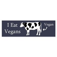 I Eat Vegans Bumper Sticker