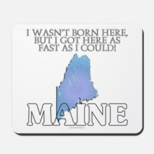 Got here fast! Maine Mousepad